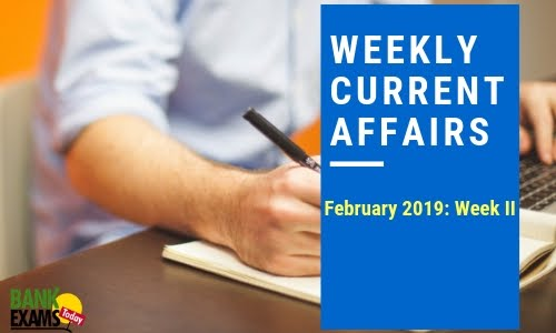 Weekly Current Affairs Feb'2019: Week II