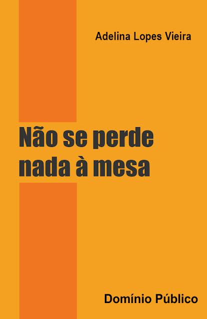 Não se perde nada à mesa - Adelina Lopes Vieira