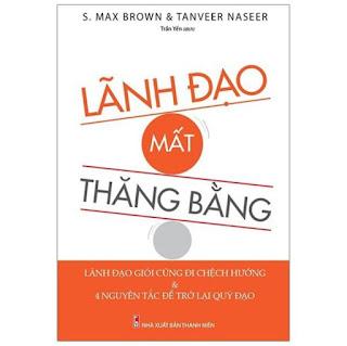 Sách: Lãnh Đạo Mất Thăng Bằng - S.Max Brown & Tanveer Naseer ebook PDF-EPUB-AWZ3-PRC-MOBI