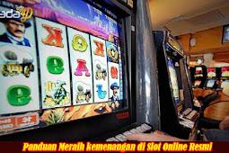Panduan Meraih kemenangan di Slot Online Resmi