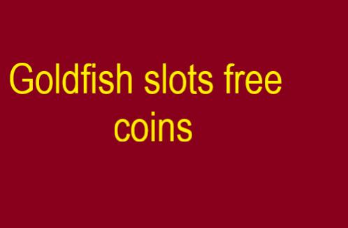 Goldfish slots free coins