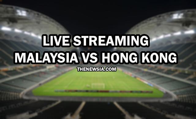 LIVE STREAMING MALAYSIA VS HONG KONG