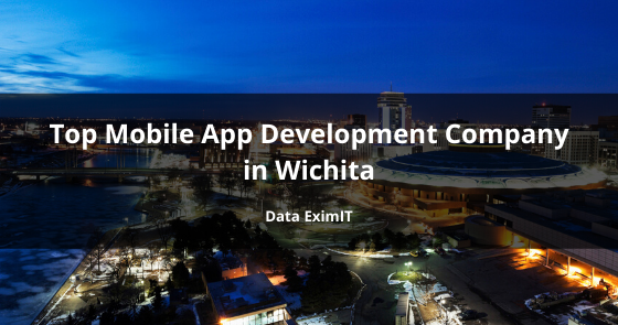 Top Mobile App Development Company in Wichita