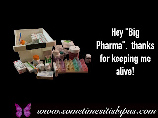 "Image pills.  Text: Hey ""Big Pharma"", thanks for keeping me alive!"