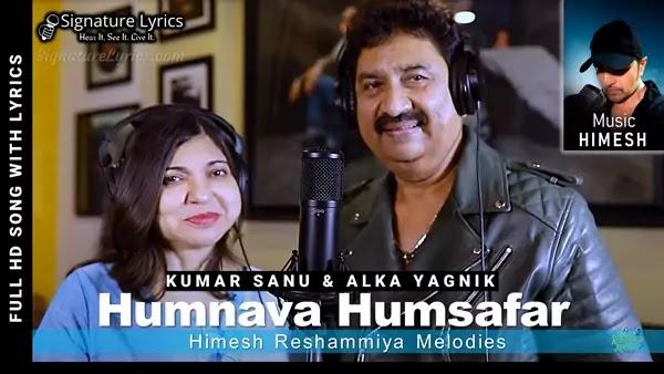 Humnava Humsafar Lyrics - Kumar Sanu & Alka Yagnik   Himesh