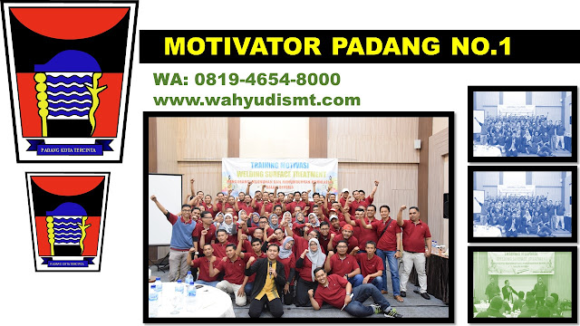 MOTIVATOR DI SUMBAR, MOTIVATOR PADANG, MOTIVATOR SUMBAR, MOTIVATOR PADANG TERBAIK, MOTIVATOR DARI PADANG, JASA MOTIVATOR PADANG, MOTIVATOR KOTA PADANG, TRAINING MOTIVASI SUMBAR, TRAINING MOTIVASI PADANG, Pembicara Seminar Motivator Kepulauan Mentawai  Pembicara Seminar Motivator Pesisir Selatan  Pembicara Seminar Motivator Solok  Pembicara Seminar Motivator Sijunjung  Pembicara Seminar Motivator Tanah Datar  Pembicara Seminar Motivator Padang Pariaman  Pembicara Seminar Motivator Agam  Pembicara Seminar Motivator Lima Puluh kota  Pembicara Seminar Motivator Pasaman  Pembicara Seminar Motivator Solok Selatan  Pembicara Seminar Motivator Dharmasraya  Pembicara Seminar Motivator Pasaman Barat  Pembicara Seminar Motivator Padang  Pembicara Seminar Motivator kota Solok  Pembicara Seminar Motivator Sawahlunto  Pembicara Seminar Motivator Padang Panjang  Pembicara Seminar Motivator Bukittinggi  Pembicara Seminar Motivator Payakumbuh  Pembicara Seminar Motivator Pariaman
