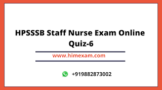 HPSSSB Staff Nurse Exam Online Quiz-6