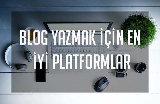 Blog Yazmak İçin en İyi Platformalar