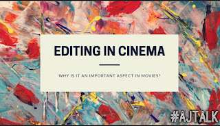 Why is editing an important aspect in movies