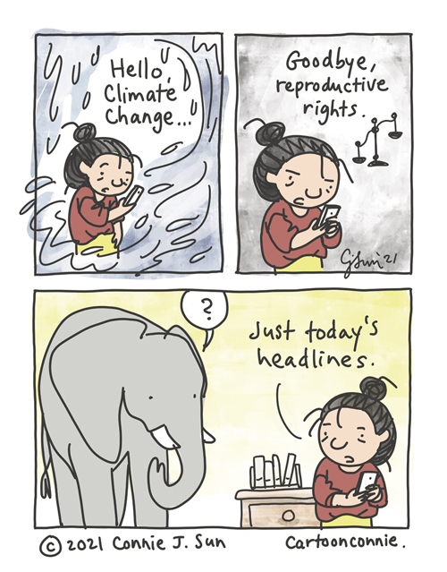 """3-panel comic of a girl with a bun reading the news on her phone. Panel 1 shows her slightly stunned expression at being swept away in a deluge of torrential rain. Panel shows her dismayed at the news with an image of justice scales that are off-balance. Text reads: """"Hello, climate change...goodbye, reproductive rights."""" An elephant appears in the final panel with a question mark. The girl turns her head, explains that it's """"just today's headlines."""" Slice of life webcomic by Connie Sun"""