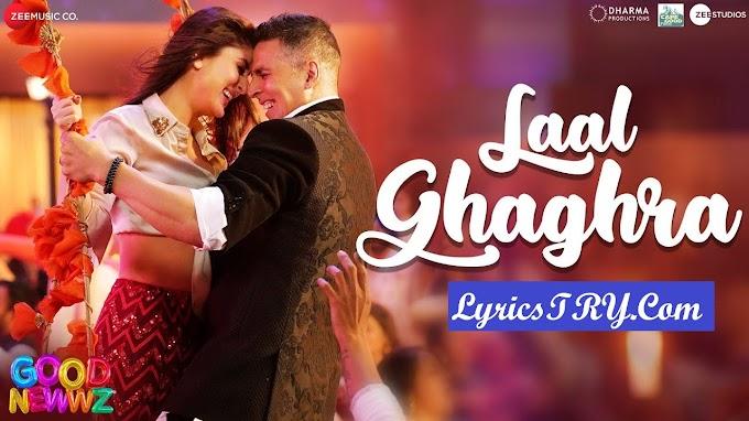 LAAL GHAGHRA LYRICS - Good Newwz | Akshay-Kareena Bhangra Song