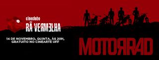 Cineclube Rã Vermelha dia 14/11 - Motorrad