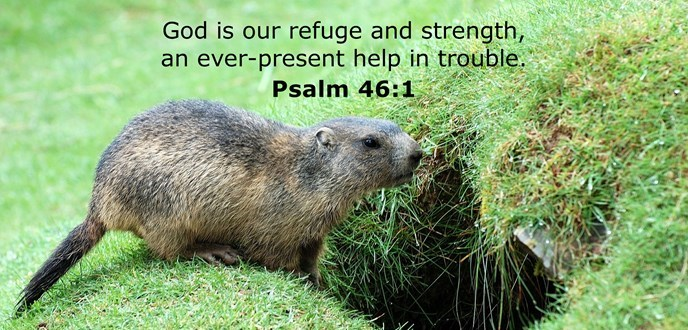 God is our refuge and strength, an ever-present help in trouble.