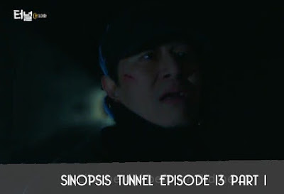 Sinopsis Tunnel Episode 13 Part 1