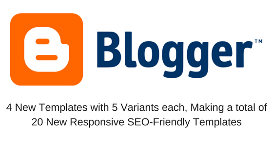 Blogger Came up With 20 New Variants of Blogger Templates