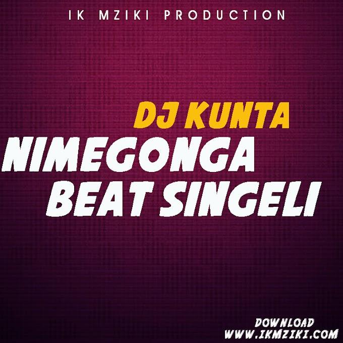 AUDIO | DJ KUNTA - NIMEGONGA BEAT LA SINGELI | DOWNLOAD NOW