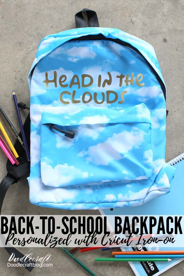 "Personalize cloudy sky blue Backpack for Back-to-School with gold Cricut Iron-on vinyl that reads ""head in the clouds"" DIY"