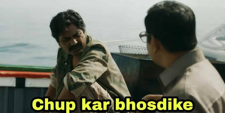 Chup kar bhosdike - Ganesh Gaitonde memes