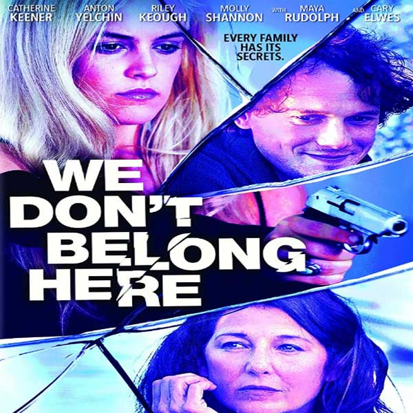We Don't Belong Here, We Don't Belong Here Synopsis, We Don't Belong Here Trailer, We Don't Belong Here Review, Poster We Don't Belong Here