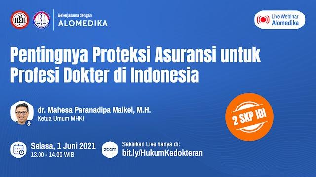 (2 SKP IDI) Webinar *Pentingnya Proteksi Asuransi untuk Profesi Dokter di Indonesia*