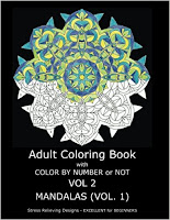 Adult Coloring Book With Color By Number or NOT - Volume 2 - (Mandalas Vol. 1) by C. R. Gilbert