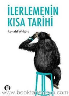 Ronald Wright - İlerlemenin Kısa Tarihi
