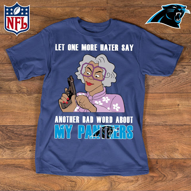 Carolina Panthers - Let One More Mater Say Another Bad Word About Shirt