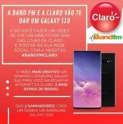 Promoção Band FM e Claro Concorra 3 Galaxy S10