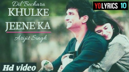 Khulke Jeene Ka Song Dil Bechara | Arijit Singh