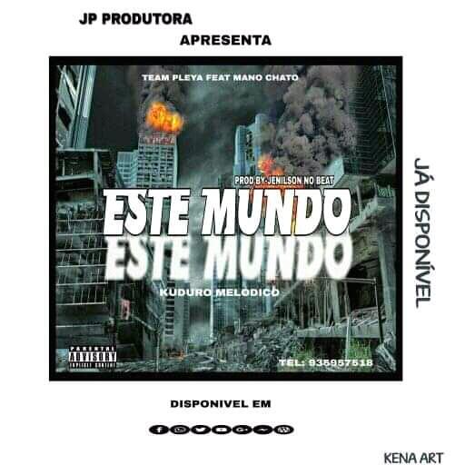 Team Pleya feat Mano chato - Este Mundo (Kuduro) Prod by Jenilson no beat  baixar agora