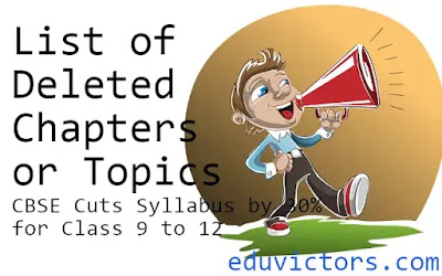 List of Deleted Chapters or Topics - CBSE Cuts Syllabus by 30% for Class 9 to 12 (#cbse)(#eduvictors)