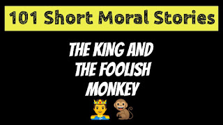 The King And The Foolish Monkey - Short Moral Stories in English