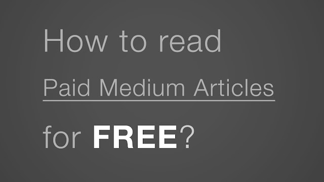 How to read paid medium articles for FREE?