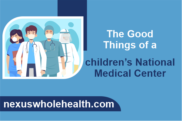 The Good Things of a children's National Medical Center