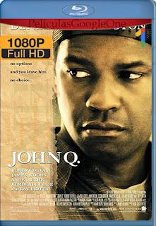 John Q [2002] [1080p BRrip] [Latino-Ingles] [HazroaH]
