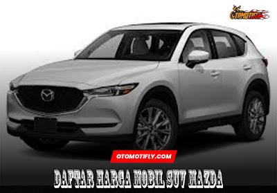 Daftar Harga Mobil SUV Mazda