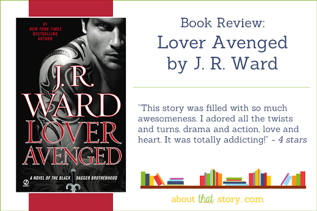 Book Review: Lover Avenged by J. R. Ward | About That Story