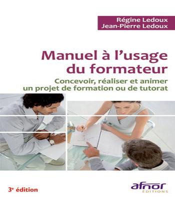 Manuel à l'usage du formateur : concevoir, réaliser et animer un projet de formation ou de tutorat PDF