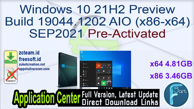 Windows 10 21H2 Preview Build 19044.1202 AIO (x86-x64) SEP2021 Pre-Activated