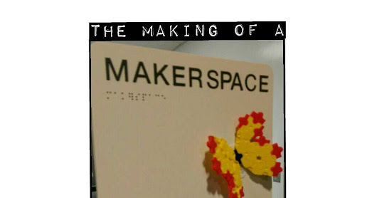 The Making of a Makerspace - Part 1