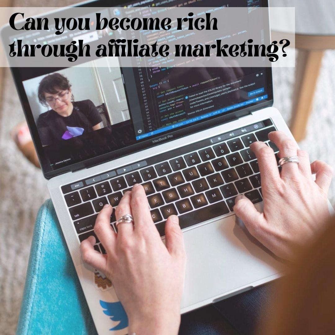 Rich through affiliate marketing? - Prosper Affiliate Marketing