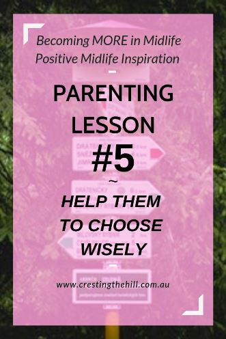 Help your children to make wise choices in their friends, careers, and attitudes. Good decision making starts at a young age and pays off throughout life. #parenting