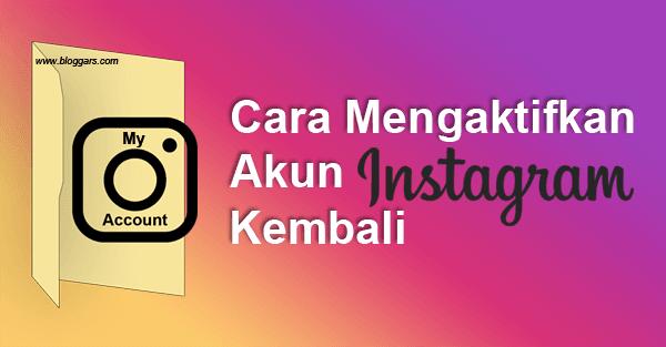 Cara Mengaktifkan Akun Instagram Kembali yang Dinonaktifkan
