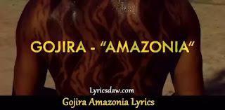 Gojira Amazonia Lyrics