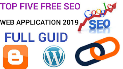 Top Five Free SEO Web Applications 2019 full Guide