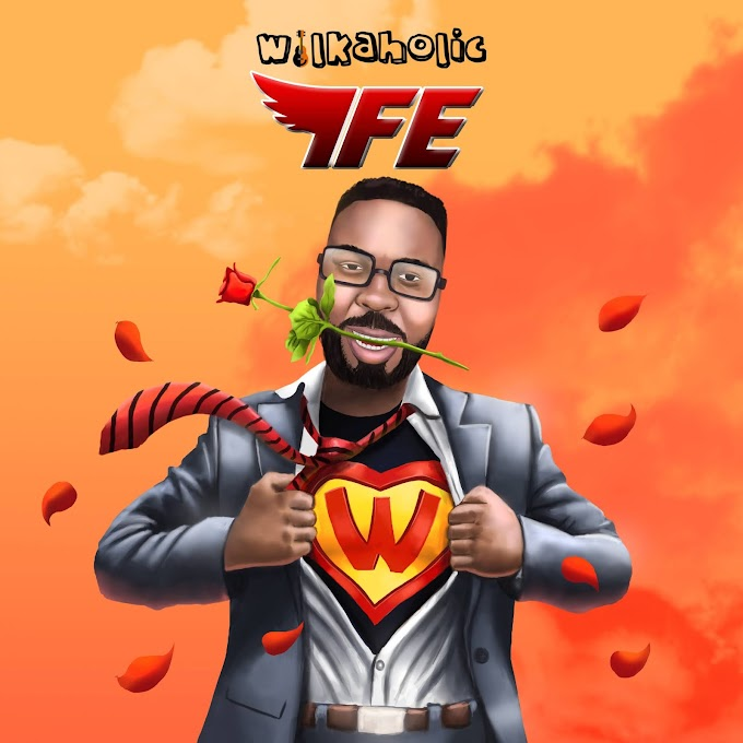 Download Music : Wilkaholic - Ife