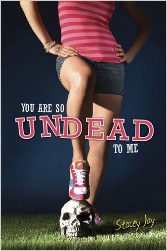 You are so undead to me – Stacey Jay