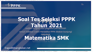 soal-tes-seleksi-pppk-materi-soal-matematika-smk