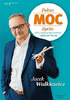 Jacek Walkiewicz. Pełna MOC życia.