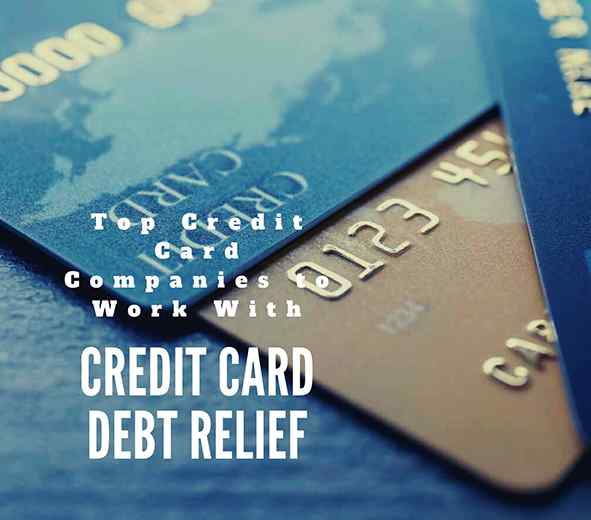 Credit card debt relief: the best credit card companies to work for!